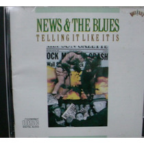 Cd News & The Blues - Telling It Like It Is - Frete Gratis