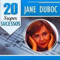 Cd - Jane Duboc - 20 Grandes Sucessos - Lacrado