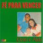 Cd Oziel E Alda - Fé Para Vencer