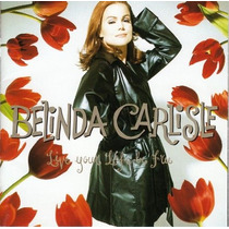 Cd Belinda Carlisle - Live Your Life Be Free (japan Edition)