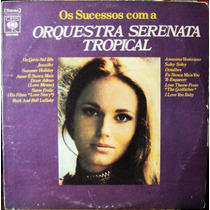 Lp Vinil - Orquestra Serenata Tropical - Os Sucessos - 1972