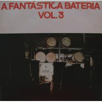 Lp Vinil - A Fantástica Bateria Vol.3