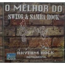 Cd O Melhor Do Swing Samba Rock - Frete Gratis