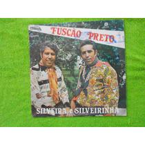 Lp Silveira E Silveirinha P/1982- Fuscão Preto