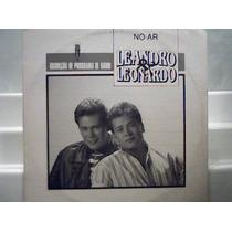 Leandro E Leonardo No Ar / Entrevista / Lp Vinil Disco 1992