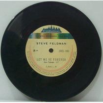 Compacto Vinil Steve Feldman - Let Me Be Forever - 1974 - Ev
