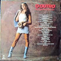 Lp Vinil - O Outro - Internacional - Lp Raro - 1987