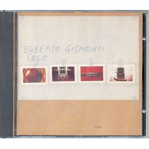 Cd - Egberto Gismonti - Solo - 1979 - Importado