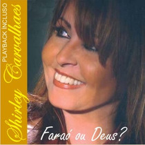 Cd Shirley Carvalhaes Faraó Ou Deus C/playback
