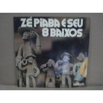Zé Piaba -lp-vinil-e Seu 8 Baixos-mpb-sertanejo-forró