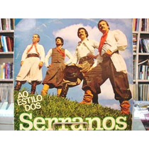 Vinil / Lp - Os Serranos - Ao Estilo Dos Serranos - 1983