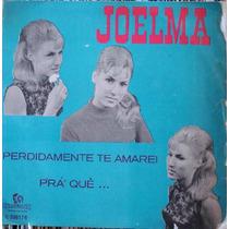 Joelma Perdidamente Te Amarei - Compacto Vinil Chantecler