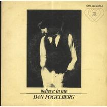 Dan Fogelberg Compacto Vinil Believe In Me 1984 Stereo
