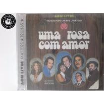 Cd Uma Rosa Com Amor Trilha Novela - Lacrado - C6