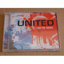 United I Love You Forever Cd Novo E Original Lacrado