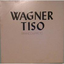 Wagner Tiso - Branco E Preto - 1986