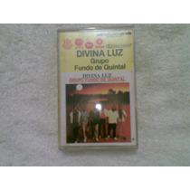 Fita K7 Grupo Fundo De Quintal Divina Luz 1985