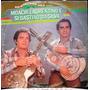 Lp Moacir Laurentino E Sebastião Da Silva 1985 Chantecler