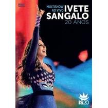 Dvd Ivete Sangalo Multishow Ao Vivo 20 Anos Duplo