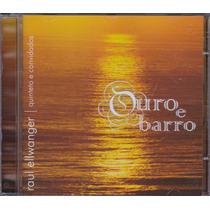 Raul Ellwanger - Cd Ouro E Barro - 2008