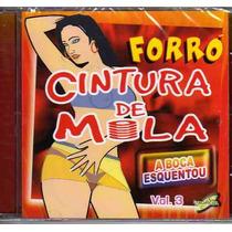 Cintura De Mola - Vol. 3 - A Boca Esquentou - Único No M.l.