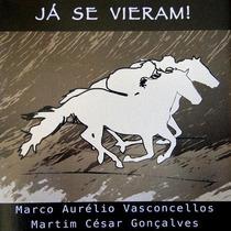 Cd Já Se Vieram Marco Aurélio Vasconcellos Martim César