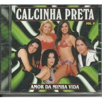 Cd Calcinha Preta Vol.9 Amor Da Minha Vida - Original Novo