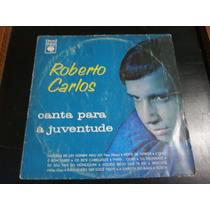 Lp Roberto Carlos Canta Para A Juventude, Vinil Raro 1971