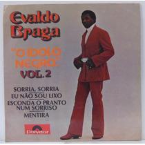 Compacto Vinil Evaldo Braga - O Ídolo Negro Vol 2 - 1973 -