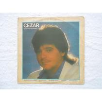 Lp Cezar E Paulinho P/1987- Viajante Solitário