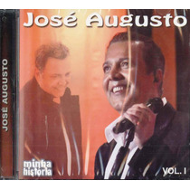 Cd - José Augusto - Minha História Vol. I - Novo/lacrado