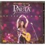 Cd Paula Fernandes - Um Ser Amor Ao Vivo Multishow - Novo***
