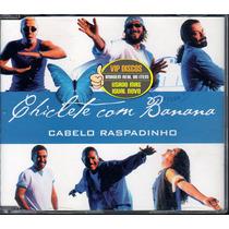 Chiclete Com Banana Cd Single Cabelo Raspadinho - Raro