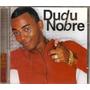 Cd Dudu Nobre - Moleque Dudu - Novo***