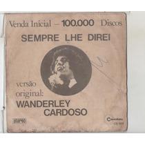 Compacto Vinil Wanderley Cardoso - Sempre Lhe Direi - Copaca
