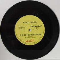 Compacto Vinil Paulo Sergio - Eu Não Sou O Que Você Está Pen