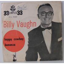 Compacto Vinil Billy Vaughn - Happy Cowboy - Bonanza - Rge
