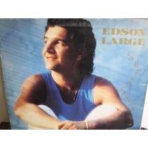 Lp Edson Large Só Quero Cantar Part. Nico Rezende