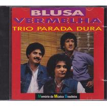 Trio Parada Dura - Cd Blusa Vermelha - 12 Sucessos