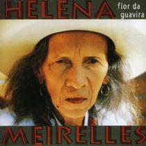 Cd Helena Meirelles - Flor De Guavira (lacrado)