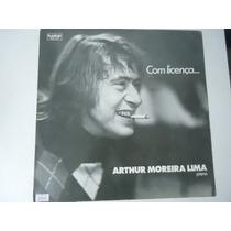 Disco Vinil Lp Arthur Moreira Lima Com Licença... Lindoooo##