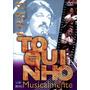 Dvd, Toquinho Musicalmente ( Raro) - Show Gravado Na Suiça,1