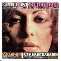 Cd / Maria Creuza = Você Abusou