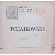 Lp Grandes Compositores Da Música Universal - Tchaikowsky