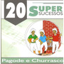Cd 20 Super Sucessos - Pagode & Churrasco - Novo Lacrado***