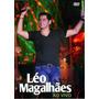 Dvd Léo Magalhães Ao Vivo
