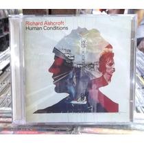 Richard Ashcroft Human Conditions Cd Importado Excelente