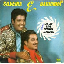 Lp Silveira E Barrinha - Cantam Seus Grandes Sucessos