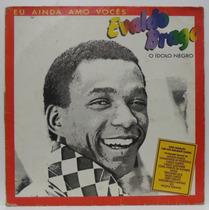 Lp Evaldo Braga - Eu Ainda Amo Vocês - 1987 - Polydor