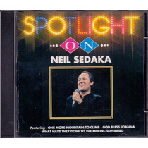 Cd Neil Sedaka - Spotlight On - Novo***